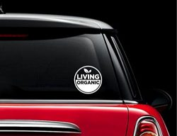 Living Organic Decal Vinyl Sticker|Cars Trucks Vans Walls Laptop| WHITE |5.5 x 5.5 in|CCI652