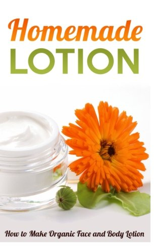Homemade Lotion: How to Make Organic Face and Body Lotion