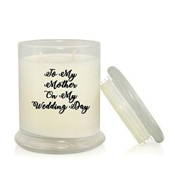 To My Mother On My Wedding Day 8.5 oz Soy Candle – Mother of the Bride/Groom Gift –  ...