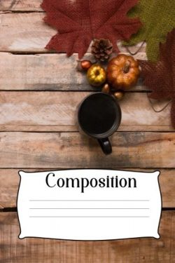 Composition: 6x9in 100 entries 50 sheet wide rule lined paper Autumn Leaves with Coffee Fall Can ...