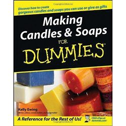 Making Candles and Soaps For Dummies