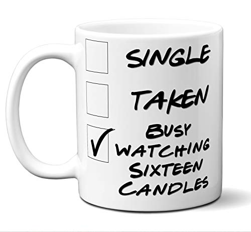 Funny Sixteen Candles Novelty Movie Lover Gift Mug. Single, Taken, Busy Watching. Poster, Men, W ...