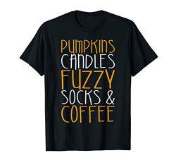 Pumpkin Candles Fuzzy Socks Coffee T-Shirt