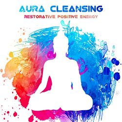 Aura Cleansing: Restorative Positive Energy, All Chakras Healing, Total Comfort & Tranquil,  ...