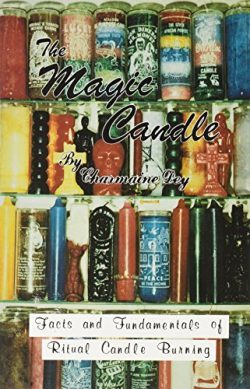 The Magic Candle: Facts and Fundamentals of Ritual Candle-Burning