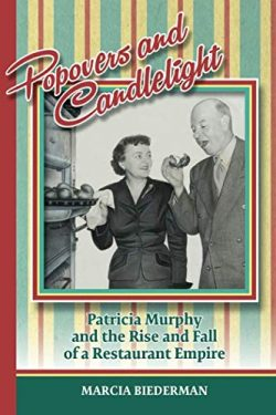 Popovers and Candlelight: Patricia Murphy and the Rise and Fall of a Restaurant Empire